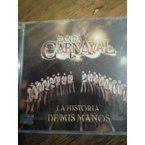Banda Carnaval La Historia De Mis Manos