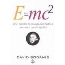 Livro E=mc2 Uma Biografia Da Equação Que Mudou O Mundo E O Q