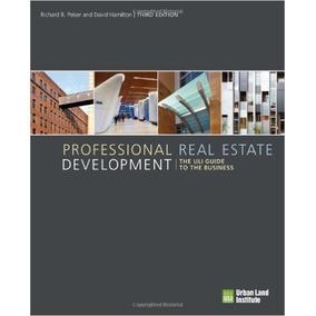 Professional Real Estate Development: The Uli Guide R1