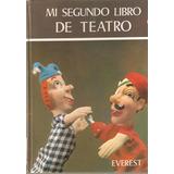Mi Segundo Libro De Teatro. Lecturas Everest 2000.