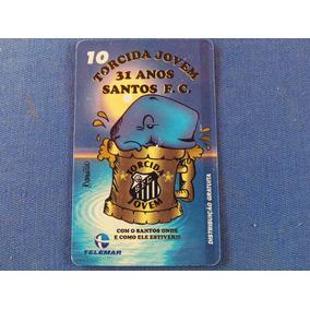 Cartão Telefônico Torcido Jovem 31 Anos Santos F.c.