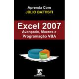 Excel 2007 Avançado, Macros E Programação Vba