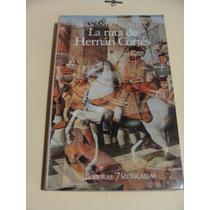 Libro La Ruta De Hernan Cortes , Fernando Benitez , 308 Pag