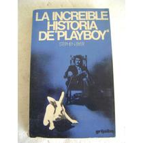 La Increible Historia De Play Boy. Stephen Byer. $199