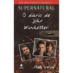 Upernatural O Diario De John Winchester Livro Alexand Irvine