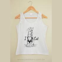 Blusa / Blusinha Regata Feminina Estampa Gato - I Love Cat