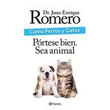 Como Perros Y Gatos - Juan Enrique Romero