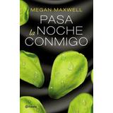 Pasa La Noche Conmigo - Megan Maxwell