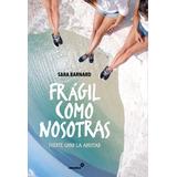 Frágil Como Nosotras. Libro/novela
