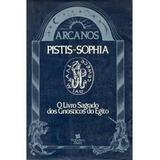 Livro Pistis-sophia O Livro Sagrado Dos Gnósticos Do Egito