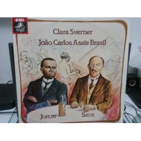 Lp Clara Sverner E João Carlos Assis Brasil - Joplin Satie