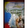 Educación Familiar Y Ciudadana 7mo Grado, Edit. Actualidad