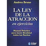 Ley De La Atraccion En Ejercicios - Andrea Bruno - Nuevo