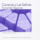 Fernando Higueras. Canarias Y Las Salinas; Vv. Envío Gratis