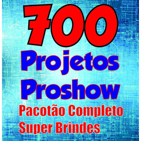 700 Projetos Proshow Producer 9 - Brindes ( Templates )