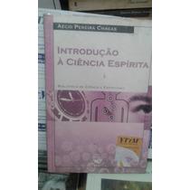 Livro - Introdução À Ciência Espirita - Aécio Pereira Chagas