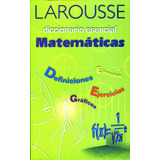 Larousse Diccionario Esencial De Matematicas - Larousse