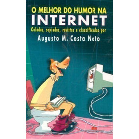 Livro O Melhor Do Humor Na Internet Augusto M. Costa Neto