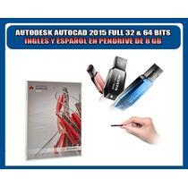 Autocad 2015 32 & 64 Bits Ingles Español En Pendrive De 8 Gb