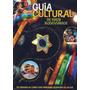 Livro Guia Cultural De Eixos Rodoviários Kátia Rocha (org.)