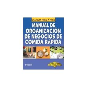 Libro Manual De Organizacion De Negocios De Comida Rapid *sk