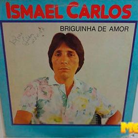 Ismael Carlos 1985 Briguinha De Amor Lp