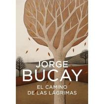 El Camino De Las Lágrimas; Jorge Bucay Envío Gratis