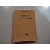 Los 1001 Años De La Lengua Española Autor: Antonio Alatorre