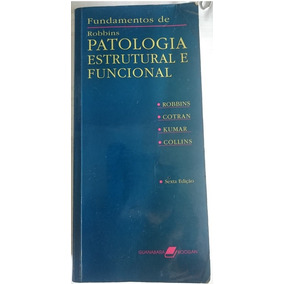 Livro Fundamentos De Robbins Patologia Estrutural Funcional