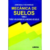 Mecanica De Suelos Tomo 2 - Juarez Badillo / Limusa