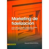 Marketing De Fidelización: ¿cómo Obtener Clientes Satisfecho