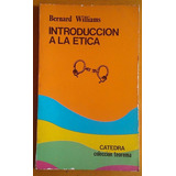 Williams Bernard / Introducción A La Ética / 1982 Catedra