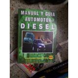 Manual Y Guía De Automotores Diesel , 1999 , Ediciones Negri