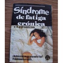 Síndrome De Fatiga Crónica-aut-dr.jorge Escalante-edi-libra