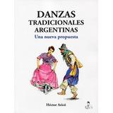 Danzas Tradicionales Argentinas Una Nueva Propuesta H. Aricó