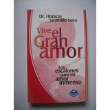 Vive El Gran Amor - Horacio Jaramillo Loya - 2005
