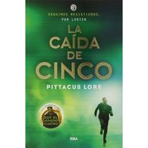 La Caída De Cinco (legados De Lorien 4); Pittac Envío Gratis