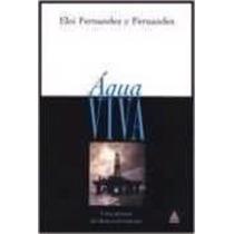 Livro Água Viva Eli Fernandez Y Fernandez
