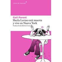 Sheila Levine Está Muerta Y Vive En Nueva York Envío Gratis