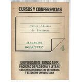 Alvarado - Rodríguez: Taller Abierto De Escritura.