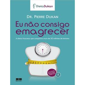 E-book Eu Não Consigo Emagrecer - Dr. Pierre Dukan