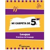 Libro Mi Carpeta De 5 Lengua Prácticas Del Lenguaje-santilla