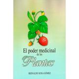 El Poder Medicinal De Las Plantas. Sosa 2012 + Obsequio