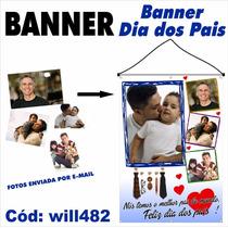 Banner Digital Personalizado 4 Fotos Dia Dos Pais Will482