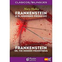 Frankenstein (bilingüe Español-ingles). Mary Shelley