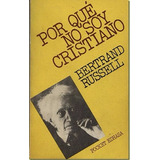 Libro: Por Que No Soy Cristiano - Bertrand Russell - Pdf
