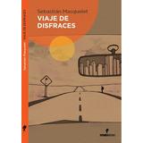 Viaje De Disfraces, Sebastián Masquelet - Hormigas Negras