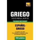 Vocabulario Espanol-griego - 7000 Palabras, Andrey Tara *r1