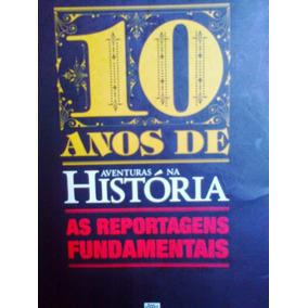Livro 10 Anos De Aventuras Na História - Ed. Abril