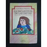 La Esclavitud De Las Dietas - Cecile Herscovici